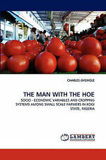 THE MAN WITH THE HOE: SOCIO - ECONOMIC VARIABLES AND CROPPING SYSTEMS AMONG SMAL