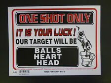 One Shot Warning Sign Balls Heart Head It's Your Luck! Home Garage 9