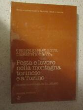 FESTA E LAVORO NELLA MONTAGNA TORINESE E A TORINO. 1981