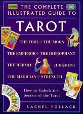 The Complete Illustrated Guide to Tarot : How to Unlock the Secrets of the Tarot