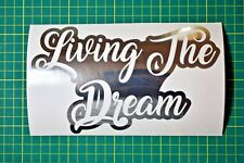 Living The Dream Funny Sticker Decal - Illest Euro Jap Dub Stance JDM Touring