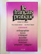 LE FRANCAIS PRATIQUE ECRIT ET PARLE 1979 BERTHIER ORTHOGRAPHE CONJUGAISON