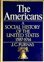The Americans; a social history of the United States, 1587-1914-ExLibrary