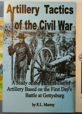 Artillery Action at Gettysburg by R.L. Murray  Artillery Tactics 1st Day at Gb