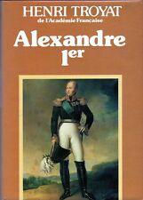 C1 Henri TROYAT - ALEXANDRE 1er  - RUSSIE 1805. 1812. 1814 NAPOLEON