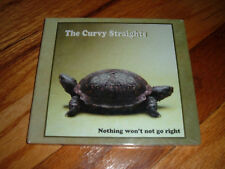 THE CURVY STRAIGHTS Nothing Won't Not Go Right CD BRAND NEW Curvey Rock Pop OOP