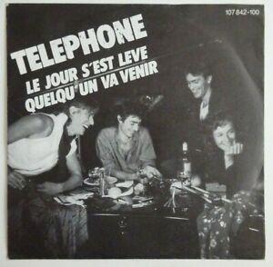 """TELEPHONE : LE JOUR S'EST LEVE / QUELQU'UN VA VENIR ♦ 45 TOURS / 7"""" ♦"""