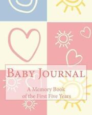 Baby Journal : A Memory Book of the First Five Years: By Baby Books, Baby
