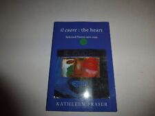 New listing il cuore - The Heart: Selected Poems, Kathleen Fraser Pb 1997 B285