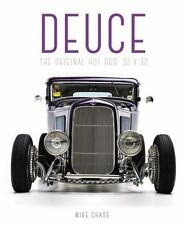 Deuce: The Original Hot Rod: 32x32, Chase, Mike