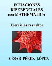 ECUACIONES DIFERENCIALES con MATHEMATICA. Ejercicios Resueltos by Cesar Lopez...