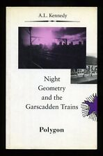 A. L. Kennedy - Night Geometry and the Garscadden Trains; SIGNED 1st/1st