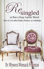 Re-Singled Is Not a Four-Letter Word : How to Live after Death, Divorce, or...