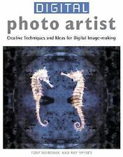 Digital Photo Artist: Creative Techniques and Ideas for Digital Image-making