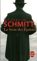 Livre Poche la secte des égoïste Eric-Emmanuel Schmitt 2016 book