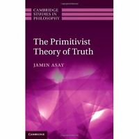 The Primitivist Theory of Truth (Cambridge Studies in Philosophy) 9781107038974