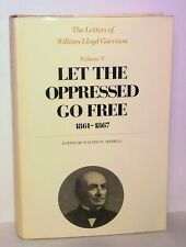 LETTERS OF WILLIAM LLOYD GARRISON VOL V 1861-1867 LET OPPRESSED GO FREE HISTORY