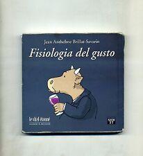 Jean Anthelme Brillant-Savarin # FISIOLOGIA DEL GUSTO # Edizioni SEB 27 2002