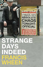 Strange Days Indeed: The Golden Age of Paranoia, Wheen, Francis, New Book
