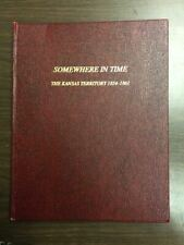 SOMEWHERE IN TIME, THE KANSAS TERRITORY 1854-1861