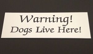 Warning, Dogs Live Here Engraved Sign