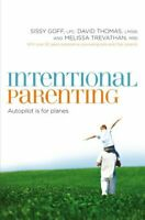 Intentional Parenting: Autopilot Is for Planes .. NEW