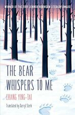 The Bear Whispers to Me: The Story of a Bear and a Boy by Chang, Ying-Tai New,,