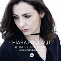 Chiara Pancaldi - What Is There To Say [CD]