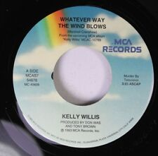 Country Unplayed 45 Kelly Willis - Whatever Way The Wind Blows / World Without Y