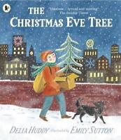 The Christmas Eve Tree by Huddy, Delia, NEW Book, (Paperback) FREE & Fast Delive