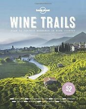 Wine Trails: 52 Perfect Weekends in Wine Country (Lonely Planet),Lonely Planet