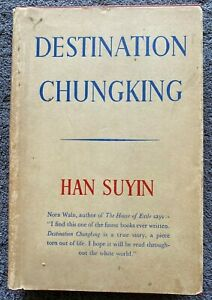 1943 DESTINATION CHUNGKING by Han Suyin, FREE POST Australia Wide