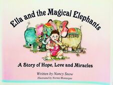 Ella and the Magical Elephants: A Story of Hope, Love and Miracles by Nancy SNOW