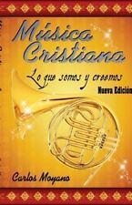 Musica Cristiana : Lo Que Somos y Creemos by Carlos Moyano (2014, Paperback)