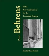 Peter Behrens and a New Architecture for the Twentieth Century by Anderson, Sta