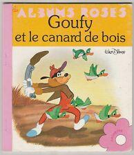 Goufy et le canard de bois  Walt Disney Albums Roses 1980