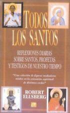 Todos los Santos: Reflexiones Diarias Sobre Santos, Profetas y Testigos de Nuest