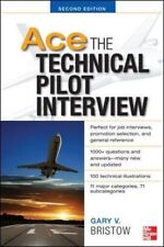 Ace The Technical Pilot Interview 2/E-Gary v. Bristow