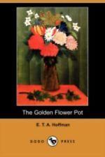 The Golden Flower Pot by E. T. A. Hoffmann (2008, Paperback)