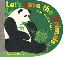 USED (VG) Let's Save the Animals: A flip the flap book by Frances Barry
