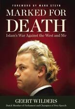Marked for Death : Islam's War Against the West and Me by Geert Wilders (2012, H