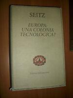 SEITZ - EUROPA: UNA COLONIA TECNOLOGICA? - 1995 (OF)