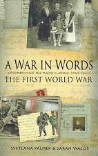 A WAR IN WORDS ~ S. Palmer & S. Wallis  ~ THE FIRST WORLD WAR ~ H/C  D/J