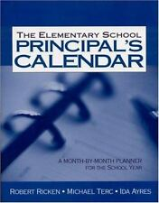 The Elementary School Principal's Calendar: A Month-By-Month Planner for the