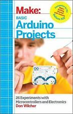 Basic Arduino Projects : 26 Experiments with Microcontrollers and Electronics...
