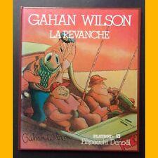 LA REVANCHE Dessins d'humour par Gahan Wilson 1978