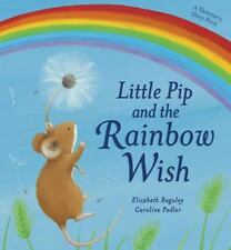 Little Pip and the Rainbow Wish by Elizabeth Baguley (2013, Paperback)