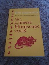 NEIL SOMERVILLE, YOUR CHINESE HOROSCOPE 2008