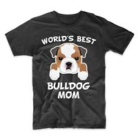 Bulldog Mom Shirt - World's Best Bulldog Mom Dog Owner T-Shirt