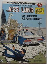 JESS LONG L'intimidation + KO Pour L'Eternité N°8 EO 1983 Broché TBE DUPUIS